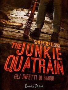 The junkie quatrain. Gli infetti di baugh - Peter Clines - ebook