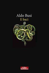 Libro E baci Aldo Busi