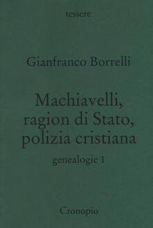 Radiospeed.it Machiavelli, ragion di stato, polizia cristiana. Genealogie. Vol. 1 Image