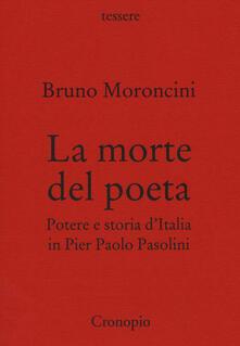 La morte del poeta. Potere e storia d'Italia in Pasolini - Bruno Moroncini - copertina