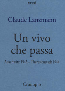 Un vivo che passa. Auscwitz 1943 - Theresienstadt 1944.pdf