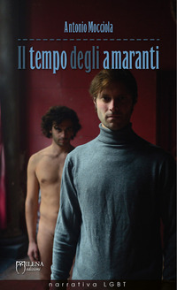Il tempo degli amaranti - Antonio Mocciola - Libro - Milena ...