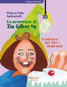 Le avventure di zia Gilberta. Il mistero dei libri senza voce.pdf