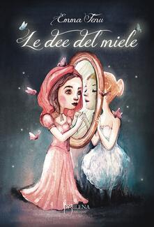 Le dee del miele - Emma Fenu,Valentina Brostean - ebook