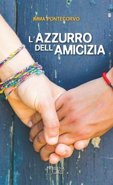 L' azzurro dell'amicizia - Imma Pontecorvo - copertina
