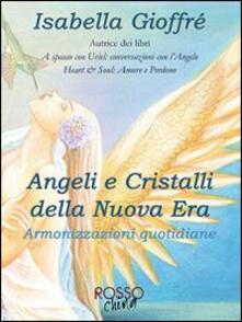 Angeli e cristalli della Nuova Era. Armonizzazioni quotidiane.pdf