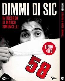 Listadelpopolo.it Dimmi di Sic. In ricordo di Marco Simoncelli. DVD. Con libro Image