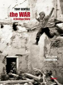 Vitalitart.it The war. A sicilian story. Ediz. italiana e inglese Image