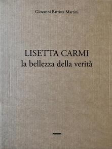 Lisetta Carmi. La bellezza della verità. Ediz. illustrata - Lisetta Carmi - copertina