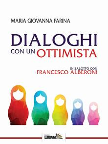 Dialoghi con un ottimista. In salotto con Francesco Alberoni - Maria Giovanna Farina - copertina