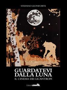 Guardatevi dalla luna. Il cinema dei licantropi.pdf