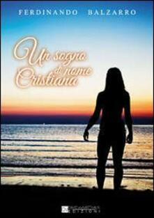 Un sogno di nome Cristiana - Ferdinando Balzarro - copertina