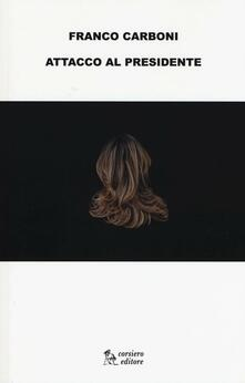 Attacco al presidente - Franco Carboni - copertina