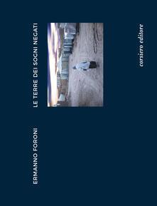 Fondazionesergioperlamusica.it Ermanno Foroni. Le terre dei sogni negati. Catalogo della mostra (Reggio Emilia, 22 aprile-24 giugno). Ediz. illustrata Image