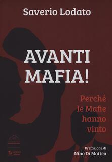 Avanti mafia! Perché le mafie hanno vinto - Saverio Lodato - copertina