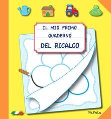 Ascotcamogli.it Il mio primo quaderno del ricalco. Ediz. illustrata Image