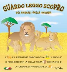 Antondemarirreguera.es Gli animali della savana. Guardo leggo scopro. Ediz. illustrata Image