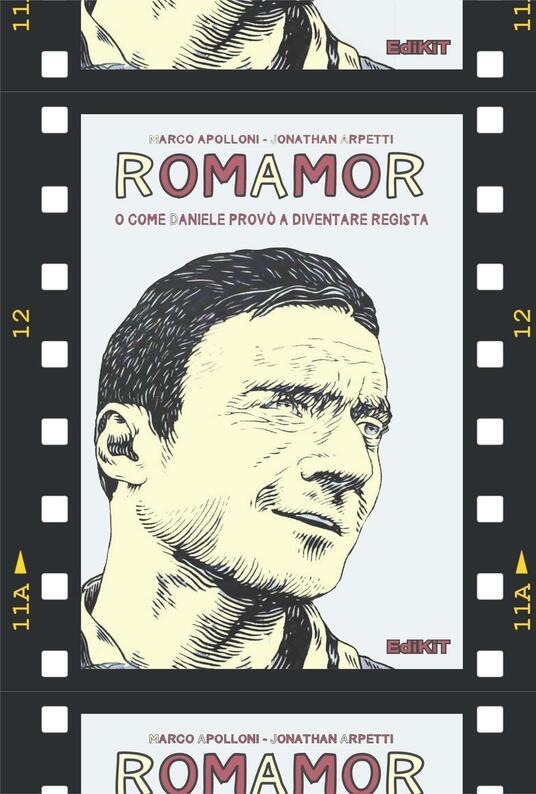 RomAmoR o come Daniele provò a diventare regista - Marco Apolloni,Jonathan Arpetti - copertina