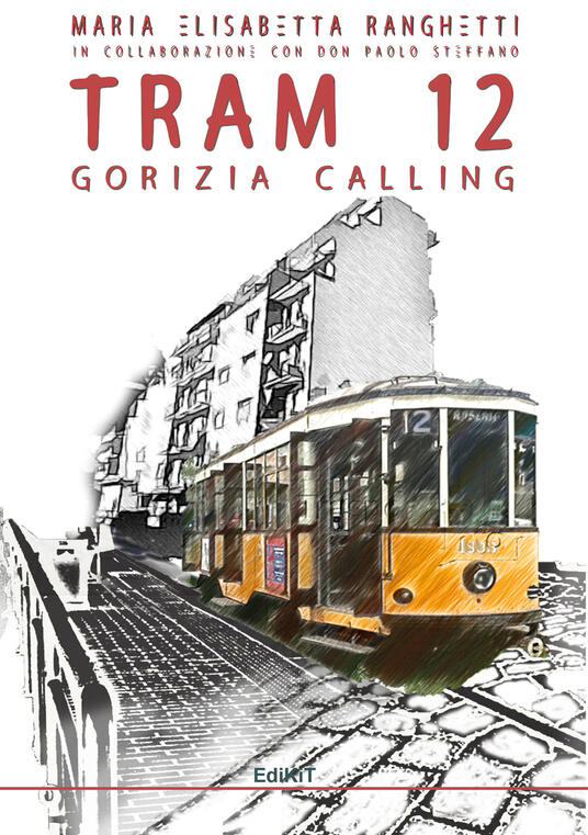 Tram 12. Gorizia calling - Maria Elisabetta Ranghetti - copertina