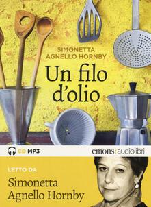 Rallydeicolliscaligeri.it Un filo d'olio letto da Simonetta Agnello Hornby. Audiolibro. CD Audio formato MP3 Image