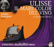 Radiospeed.it Ulisse. Il mare color del vino letto da Giulio Scarpati. Audiolibro. CD Audio formato MP3 Image