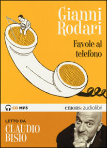 Favole al telefono lette da Claudio Bisio. Audiolibro. CD Audio formato MP3. Ediz. integrale - Gianni Rodari - copertina