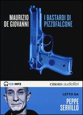 I bastardi di Pizzofalcone letto da Peppe Servillo. Audiolibro. CD Au dio formato MP3