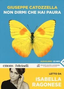 Capturtokyoedition.it Non dirmi che hai paura letto da Isabella Ragonese. Audiolibro. CD Audio formato MP3. Ediz. integrale Image