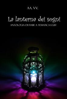 La lanterna dei sogni - AA. VV. - ebook