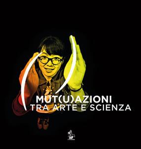 Mut(u)azioni tra arte e scienza