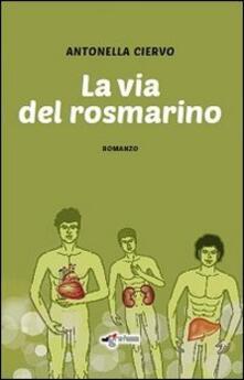 La via del rosmarino - Antonella Ciervo - copertina