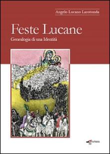 Feste lucane. Genealogia di una identità - Angelo Lucano Larotonda - copertina