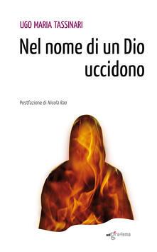 Nel nome di un Dio uccidono - Ugo M. Tassinari - copertina