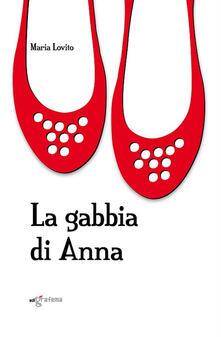 La gabbia di Anna - Maria Lovito - copertina