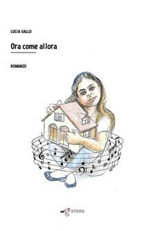 Ora come allora - Lucia Gallo - copertina
