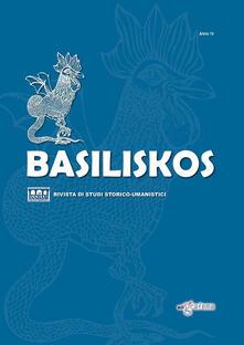 Basiliskos. Rivista di studi storico-umanistici. Vol. 4 - copertina