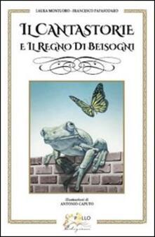 Il cantastorie e il regno dei Beisogni - Laura Montuoro,Francesco Papasodaro - copertina