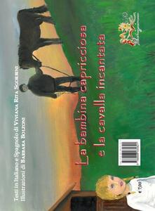 Filmarelalterita.it La bambina capricciosa e la cavalla incantata-La niña caprichosa y la yegua encantada. Ediz. illustrata Image