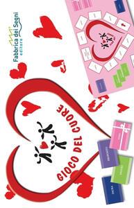 Gioco del cuore. Paure, illusioni, distrazioni, prove e doni di ogni uomo nel gioco del cuore