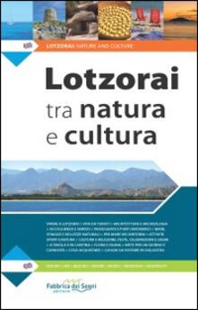 Lotzorai tra natura e cultura. Ediz. multilingue