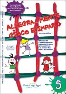 Allegra... mente gioco e imparo. Percorso per lapprendimento dei prerequisiti per la letto-scrittura e il calcolo bella scuola dellinfanzia.pdf