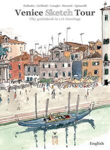 Venezia Sketch Tour. Guida turistica della città in 116 illustrazioni. Ediz. inglese