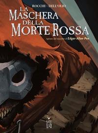La La maschera della Morte Rossa - Rocchi Marco Dell'Olio Giuseppe - wuz.it