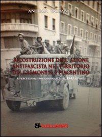 Ricostruzione dell'azione antifascista nel territorio del cremonese e piacentino. Ripercussioni storico-sociali dal 1943 ad oggi - Vairani Andrea - wuz.it