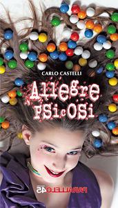 Libro Allegre psicosi Carlo Castelli