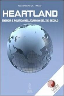 Ipabsantonioabatetrino.it Heartland. Energia e politica nell'Eurasia del XXI secolo Image