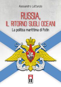 Russia, il ritorno sugli oceani. La politica marittima di Putin