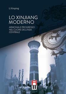 Mercatinidinataletorino.it Lo Xinjiang moderno. Armonia e sviluppo nel cuore dell'Asia centrale Image