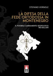 Voluntariadobaleares2014.es La difesa della fede ortodossa in Montenegro. Il possibile cambiamento geopolitico nei Balcani Image