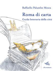 Listadelpopolo.it Roma di carta. Guida letteraria della città. Con Carta geografica ripiegata Image